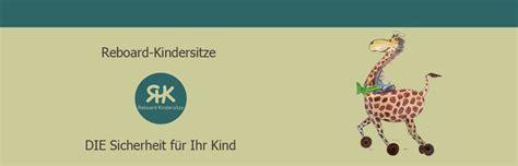 Kindersitz Auto Regeln Schweiz by Testen Kaufen Reboard Kindersitze