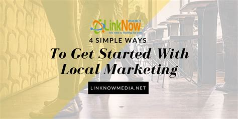 4 simple ways to get started with local marketing