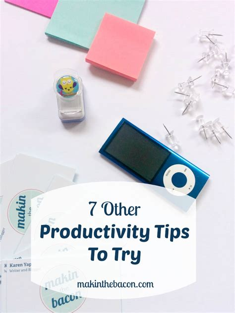7 Tricks To Try On Your by 7 Other Productivity Tips To Try Makinthebacon