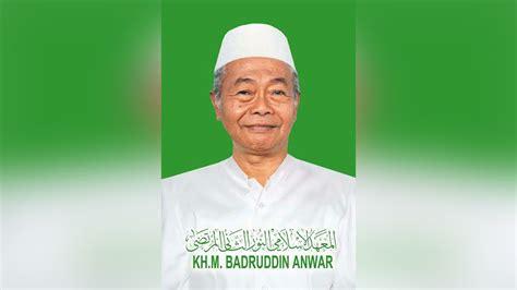 Mahasiswa Uin Jadi Kyai kyai badruddin anwar ulama sederhana itu tutup usia