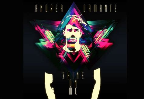 testo shine on shine on me il singolo di andrea damante 232 copiato