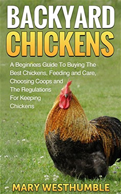 how to care for backyard chickens ebook backyard chickens a beginners guide to getting the