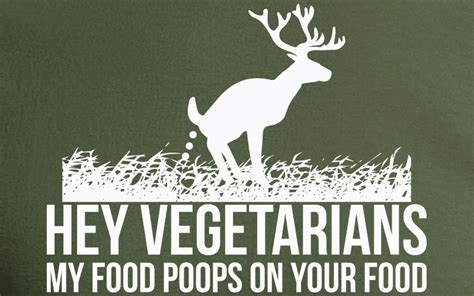 Vegetarians My Food Poops On Yours Funny Hunting Shirt