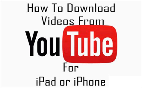download mp3 from youtube to my phone how to download youtube videos to iphone or ipad