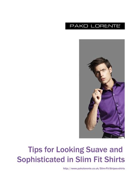 10 Hints For Looking Slim by Tips For Looking Suave And Sophisticated In Slim Fit Shirts
