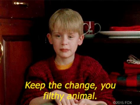 Home Alone Keep The Change You Filthy Animal by Gosling Macauly Culkin Shapes 101
