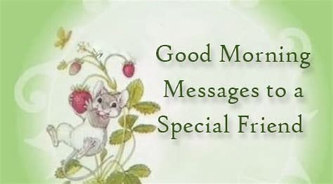message to a friend morning messages to a special friend