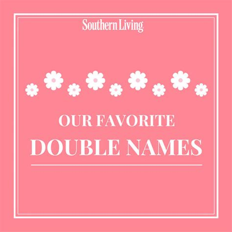 southern names our favorite southern names southern living