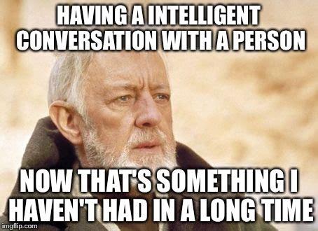 Memes For Conversation - obi wan kenobi meme imgflip