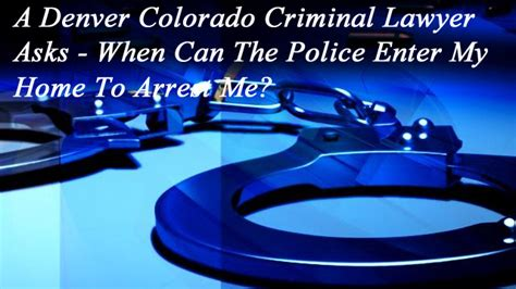 Denver Colorado Warrant Search A Denver Colorado Criminal Lawyer Asks When Can The