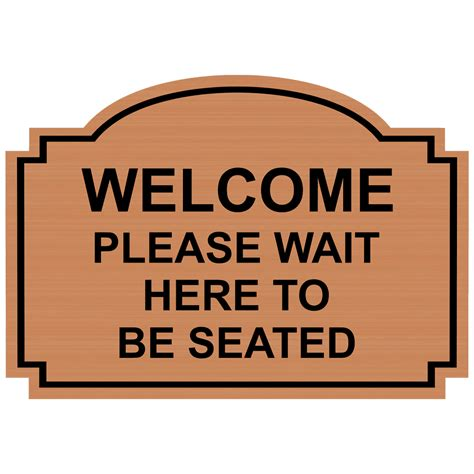 wait to be seated sign welcome wait here to be seated sign egre 15737 blkoncpr