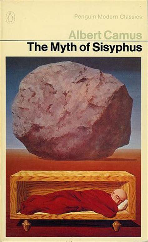 the myth of sisyphus the myth of sisyphus by albert camus bibliophile