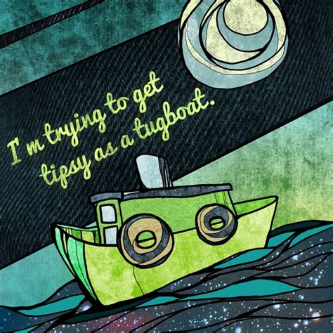 tugboat quotes tugboat i tugboats pinterest bob seger
