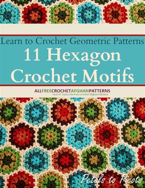 Crochet Hexagon Motif Free Patterns learn to crochet geometric patterns 11 hexagon crochet