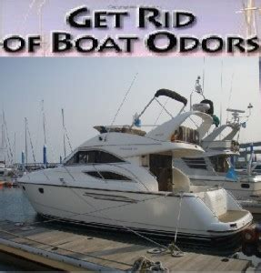 how to get rid of a boat how to get rid of boat odors
