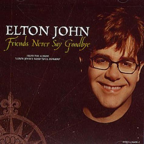 elton john friends elton john friends never say goodbye us promo cd single