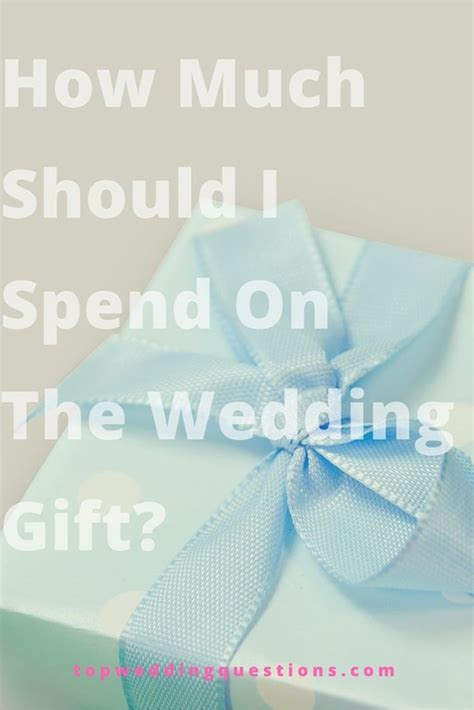 how much should i give for a wedding q how much should i spend on the wedding gift top
