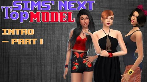 The Sims Next Top Model Week One by The Sims Next Top Model Challenge Intro Part 1