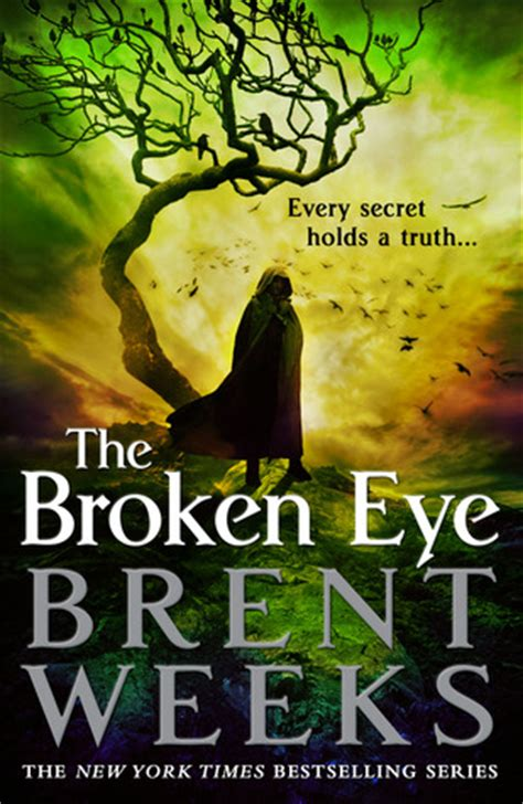 the broken a books the broken eye lightbringer 3 by brent weeks reviews