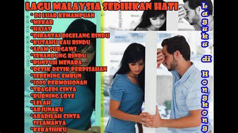 film malaysia hati malaya lagu lagu malaysia indonesia sedih menyentuh hati bikin