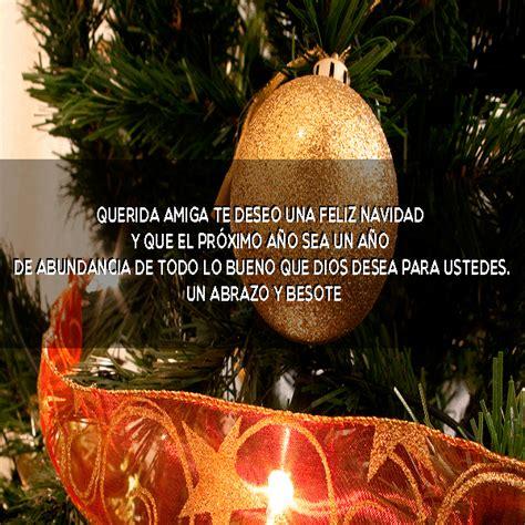 imagenes feliz navidad querida amiga feliz navidad con frases parte 4 im 193 genes para whatsapp