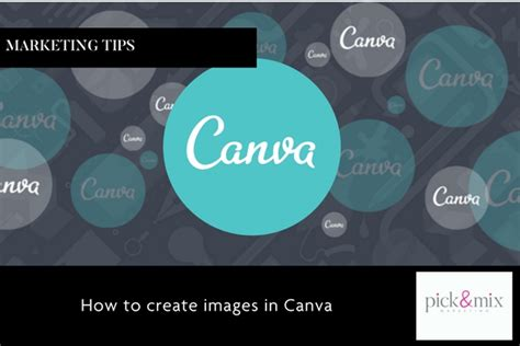 canva guide how to create images in canva pick mix marketing
