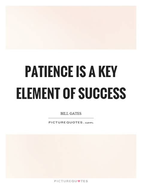 Patience Is The Key To Success Essay by Patience Is The Key To Success Essa