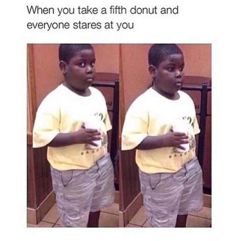 Fat Band Kid Meme - when you take a fifth donut and everyone stares at you