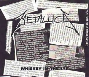 metallica whiskey in the jar lyrics metallica whiskey in the jar releases discogs