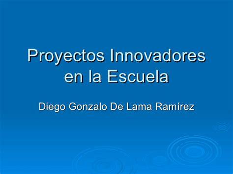 proyecto de la escuela proyectos innovadores en la escuela