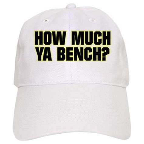 how much you bench how much ya bench baseball cap by getbig