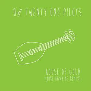 house of gold twenty one pilots twenty one pilots discograf 237 a de twenty one pilots con discos de estudio sencillos