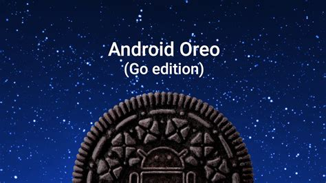 Android Oreo Ireland by Introducing Android Oreo Go Edition With The Release Of