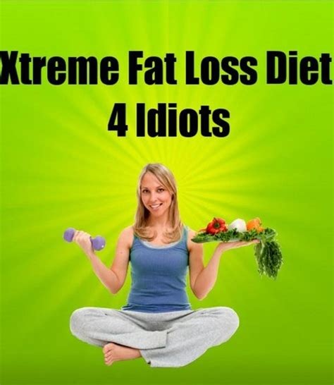 weight loss 4 idiots how to lose weight fast and safely loss 4 idiots diet