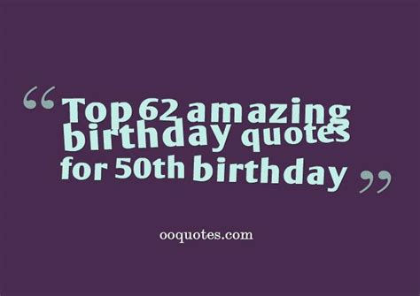 Quotes For A Birthday Inspirational Quotes For 50th Birthday Quotesgram