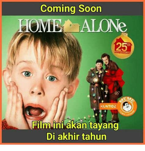 film baru coming soon coming soon home alone anniversary em kuntidz film ini