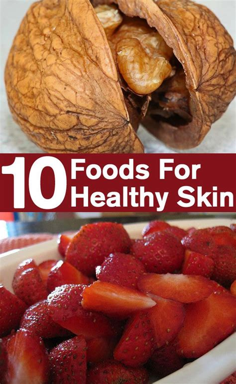 9 Best Foods For Your Skin by 17 Best Images About Foods For Healthy Skin On