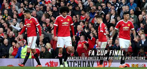 2016 manchester united squad fa cup final manchester united team preview predictions