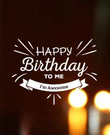 Happy Birthday To My Self Quotes Happy Birthday To Me Funny Memes