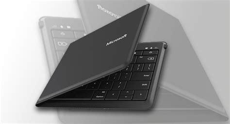 Keyboard Eksternal Yang Bisa Dilipat microsoft siap luncurkan universal keyboard yang bisa dilipat jauhari net