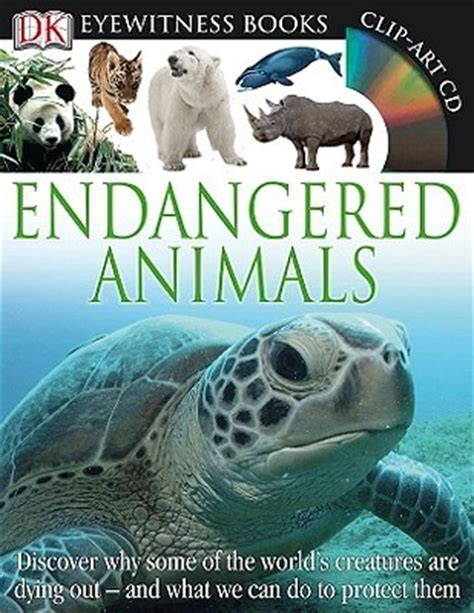 endangered animals dk eyewitness books by ben hoare