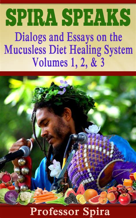 mucusless diet healing system books spira speaks ground breaking new ebook reveals the