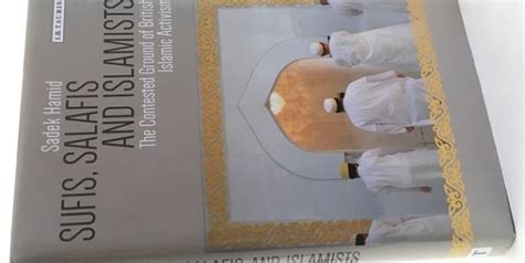 sufis salafis and islamists the contested ground of islamic activism library of modern religion books sufis salafis and islamists the shaping of