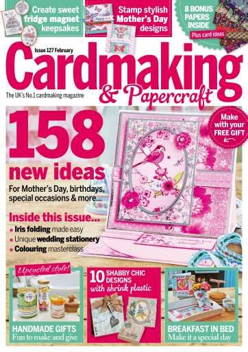 Cardmaking And Papercraft Subscription - cardmaking papercraft magazine february 2014