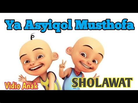download lagu ya asyiqol musthofa ya asyiqol musthofa versi upin ipin lagu mp3 video mp4