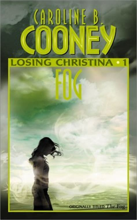 fog the biography books fog losing 1 by caroline b cooney reviews