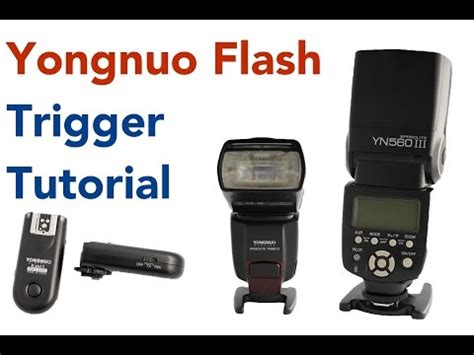 tutorial flash yongnuo 565 yongnuo flash trigger tutorial youtube