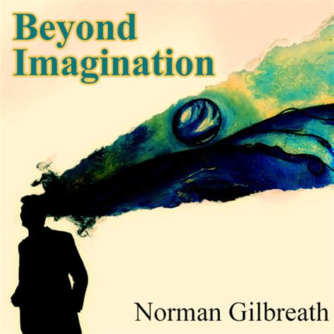 Beyond Imagination beyond imagination by norman gilbreath book