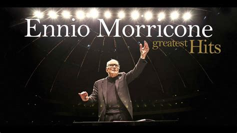 ennio morricone the best ennio morricone the best of ennio morricone greatest