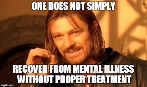 Mental Health Meme - dealing with mental illness meme
